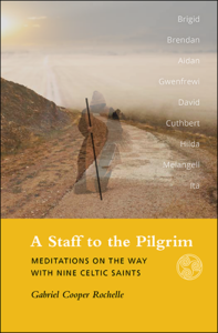 Gabriel Rochelle A Staff to the Pilgrim book cover
