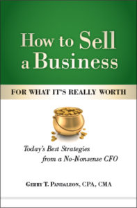 How to Sell a Business for What It's Really Worth by Gerry Pandaleon
