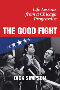 Book cover of The Good Fight by Dick Simpson, Chicago politician